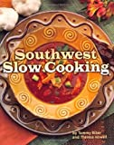 img - for [ Southwest Slow Cooking Biber, Tammy ( Author ) ] { Paperback } 2004 book / textbook / text book