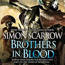 Brothers in Blood: Eagles of the Empire, Book 13 Audiobook by Simon Scarrow Narrated by Jonathan Keeble