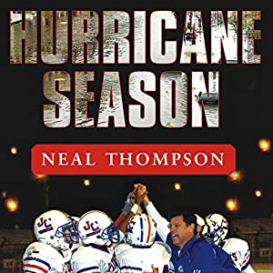 Hurricane Season: A Coach, His Team, and Their Triumph in the Time of Katrina | [Neal Thompson]