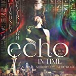 Echo in Time: Echo Trilogy, Book 1   Lindsey Fairleigh