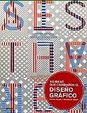 100 ideas que cambiaron el diseño gráfico / 100 ideas that changed the graphic design