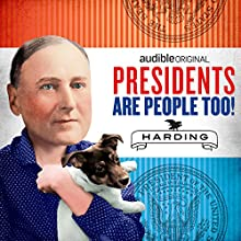Ep. 2: Warren G. Harding Other by Alexis Coe, Elliott Kalan, Jane Mayer, John Dean, Faith Salie, Paula Poundstone, Robert Krulwich