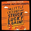 The Little Old Lady Who Struck Lucky Again! Audiobook by Catharina Ingelman-Sundberg Narrated by Patience Tomlinson