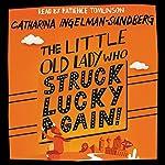 The Little Old Lady Who Struck Lucky Again!   Catharina Ingelman-Sundberg