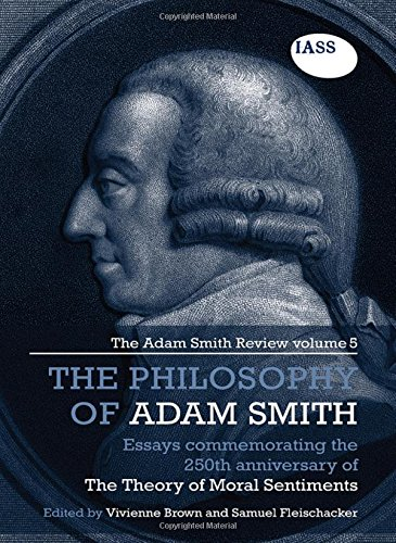 The Philosophy of Adam Smith: The Adam Smith Review, Volume 5: Essays Commemorating the 250th Anniversary of The Theory