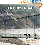 Tea Horse Road: China's Ancient Trade...