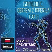 Obrazki z Imperium Tom 2 (Gamedec 5.1) Audiobook by Marcin Przybylek Narrated by Marcin Popczynski