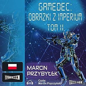 Obrazki z Imperium Tom 2 (Gamedec 5.1) Audiobook