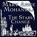 The Stars Change (       UNABRIDGED) by Mary Anne Mohanraj Narrated by Sasha Dunbrooke