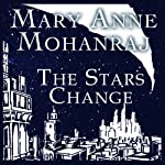 The Stars Change | Mary Anne Mohanraj