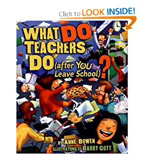 What Do Teachers Do (After You Leave School)? (Carolrhoda Picture Books)