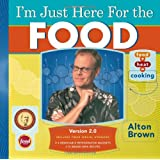 I'm Just Here for the Food: Version 2.0 ~ Alton Brown