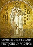 img - for The Complete Commentaries of Saint John Chrysostom (With Active Table of Contents) book / textbook / text book