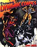 img - for Drawing Dynamic Comics (Cutting Edge (Watson-Guptill Paperback)) by Smith, Andy (2000) Paperback book / textbook / text book