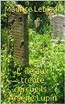 L' �le aux trente cercueils - Ars�ne...