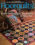 Floorquilts!: Fabric Decoupaged Floorcloths-No-Sew Fun