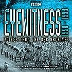 Eyewitness: 1950-1999: Voices from the BBC Archives Radio/TV von Joanna Bourke Gesprochen von: Tim Pigott-Smith