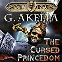 The Cursed Princedom Audiobook by G. Akella Narrated by Zach Villa