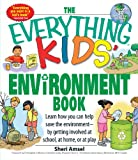 img - for The Everything Kids' Environment Book: Learn how you can help the environment-by getting involved at school, at home, or at play book / textbook / text book