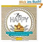 Be happy: Entspannende Fotobilder zum...