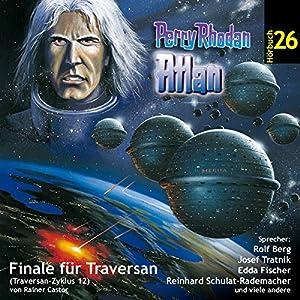 Atlan - Finale für Traversan (Perry Rhodan Hörspiel 26, Traversan-Zyklus 12) Hörspiel
