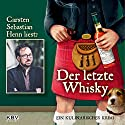 Der letzte Whisky: Ein kulinarischer Krimi Hörbuch von Carsten Sebastian Henn Gesprochen von: Carsten Sebastian Henn