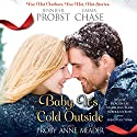 Baby, It's Cold Outside Audiobook by Jennifer Probst, Emma Chase, Kristen Proby, Melody Anne, Kate Meader Narrated by Deacon Lee, Madeleine Maby, Rebekkah Ross, Sebastian York