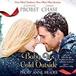 Baby, It's Cold Outside | Jennifer Probst,Emma Chase,Kristen Proby,Melody Anne,Kate Meader