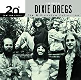 The Best of Dixie Dregs - 20th Century Masters: Millennium Collection