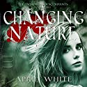Changing Nature: The Immortal Descendants, Book 3 Audiobook by April White Narrated by Gemma Barrett