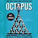 Octopus: Sam Israel, the Secret Market, and Wall Street's Wildest Con (       UNABRIDGED) by Guy Lawson Narrated by Jeff Woodman