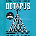 Octopus: Sam Israel, the Secret Market, and Wall Street's Wildest Con | Guy Lawson