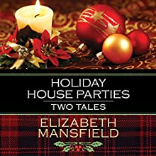 Holiday House Parties: Two Tales Audiobook by Elizabeth Mansfield Narrated by Mary Jane Wells