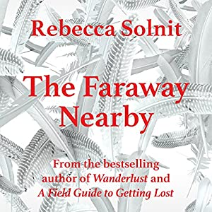 The Faraway Nearby Audiobook