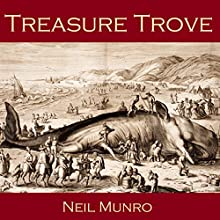Treasure Trove Audiobook by Neil Munro Narrated by Cathy Dobson