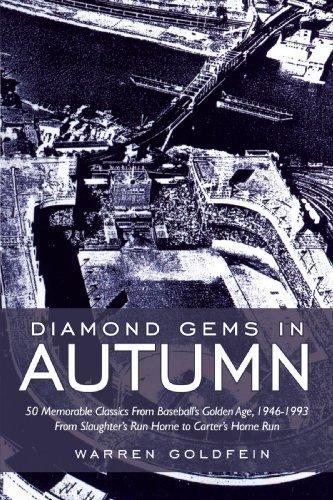 Gemas de diamante en otoño: 50 clásicos memorables del béisbol la edad de oro, 1946-1993 de Home Run de Slaughter a jonrón de Carter