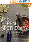 The Herbal Apothecary: 100 Medicinal...