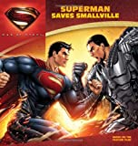 img - for Man of Steel: Superman Saves Smallville book / textbook / text book