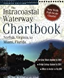 img - for Intracoastal Waterway Chartbook : Norfolk, Virginia, to Miami, Florida by Kettlewell, John J., Kettlewell, Leslie (2002) Spiral-bound book / textbook / text book