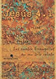 img - for Jes s 4.1 (2013): Los cuatro Evangelios en un solo relato (Spanish Edition) book / textbook / text book
