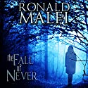 The Fall of Never (       UNABRIDGED) by Ronald Malfi Narrated by Alan Ross