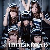 IDOL IS DEAD(仮)