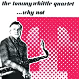The Tommy Whittle Quartet Why Not
