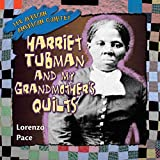 Harriet Tubman and My Grandmother's Quilts (African American Quartet)