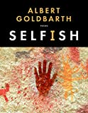 img - for Selfish: Poems book / textbook / text book