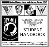 SURVIVAL, EVASION, RESISTANCE AND ESCAPE HANDBOOK, SERE and SURVIVAL MANUAL, HANDBOOK, SURVIVAL GUIDE combined