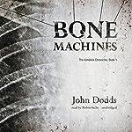 Bone Machines: Kendrick Chronicles, Book 1   John Dodds