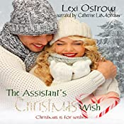The Assistant's Christmas Wish: The Christmas Wish Series Book 1 | Lexi Ostrow
