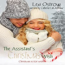 The Assistant's Christmas Wish: The Christmas Wish Series Book 1 (       UNABRIDGED) by Lexi Ostrow Narrated by Catherine LaMoreaux