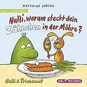 Nulli, warum steckt dein Zähnchen in der Möhre? (Nulli und Priesemut) | Matthias Sodtke